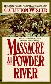 Cover of: Massacre at Powder River | G. Clifton Wisler