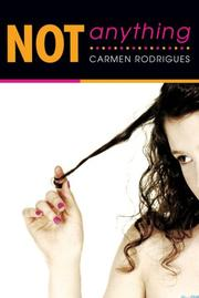Cover of: Not Anything | Carmen Rodrigues
