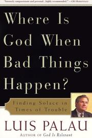 Cover of: Where Is God When Bad Things Happen? | Luis Palau