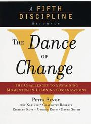 Cover of: The Dance of Change | Peter Senge, Art Kleiner, Charlotte Roberts, George Roth, Rick Ross, Bryan Smith