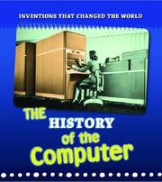 Cover of: The History of the Computer (Inventions That Changed the World; Young Explorer)