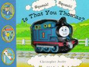 Cover of: Squeak! Squeak! Is That You Thomas?