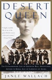 Cover of: Desert Queen: The Extraordinary Life of Gertrude Bell | Janet Wallach