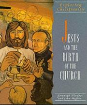 Cover of: Jesus and the Birth of the Church (Exploring Christianity)