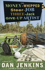 Cover of: The Money-Whipped Steer-Job Three-Jack Give-Up Artist: a novel