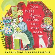 Cover of: You Were Loved Before You Were Born | Eve Bunting
