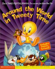 Cover of: Around the World in Tweety Time | Sarah E. Heller, Kathryn Cristaldi