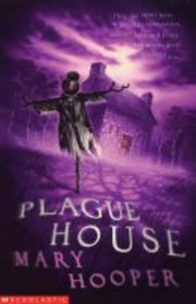 The Plague House (Mary Hooper's Haunted)