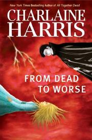 Cover of: From Dead to Worse (Southern Vampire Mysteries, Book 8)