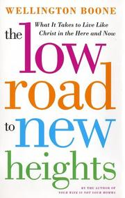 Cover of: The Low Road to New Heights | Wellington Boone