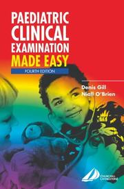 Paediatric Clinical Examination Made Easy by Denis Gill, Niall O'Brien