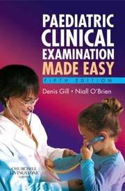 Cover of: Paediatric clinical examination made easy