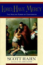 Cover of: Lord, Have Mercy: the healing power of confession