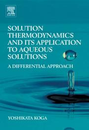 Cover of: Solution Thermodynamics and its Application to Aqueous Solutions | Yoshikata Koga