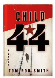Cover of: Child 44 | Tom Rob Smith