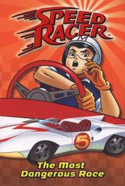 Cover of: The Most Dangerous Race #5 (Speed Racer) | Chase Wheeler