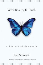 Cover of: Why Beauty Is Truth: A History of Symmetry