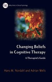 Cover of: Changing Beliefs in Cognitive Therapy | Hans Nordahl