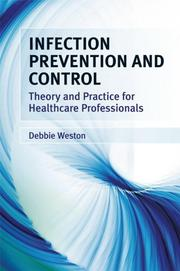 Cover of: Infection Prevention and Control | Debbie Weston