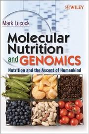 Molecular nutrition and genomics by Mark Lucock
