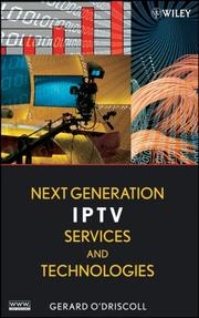 Cover of: Next Generation IPTV Services and Technologies | Gerard O'Driscoll