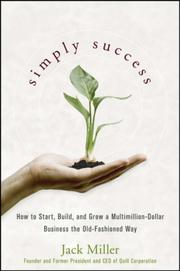 Cover of: Simply success: how to start, build, and grow a multimillion dollar business the old-fashioned way