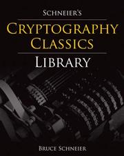 Cover of: Schneier's Cryptography Classics Library: Applied Cryptography, Secrets and Lies, and Practical Cryptography