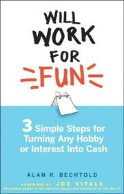 Cover of: Will Work for Fun | Alan R. Bechtold