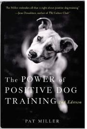 Cover of: The Power of Positive Dog Training | Pat Miller