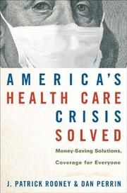 Cover of: America's Health Care Crisis Solved | J. Patrick Rooney, Dan Perrin