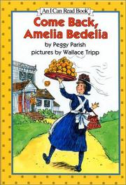 Cover of: Come Back, Amelia Bedelia (I Can Read Book 2) | Peggy Parish