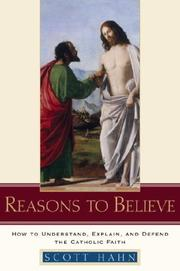 Cover of: Reasons to Believe: How to Understand, Explain, and Defend the Catholic Faith