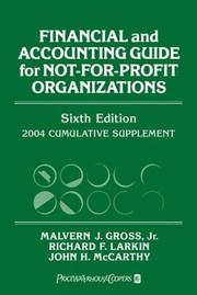 Cover of: Financial and Accounting Guide for Not-for-Profit Organizations, 2004 Cumulative Supplement (Financial and Accounting Guide for Not for Profit Organizations Cumulative Supplement) | Malvern J. Gross
