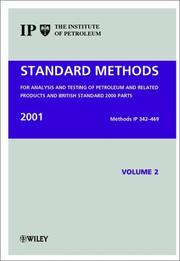 Cover of: Standard Methods for the Analysis and Testing of Petroleum and Related Products and British Standard 2000 Parts, 2 Volume Set, Standard Methods for the Analysis & Testing of    Petroleum & Related Products & British Standard   2001 | Institute of Petroleum