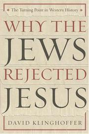 Cover of: Why the Jews Rejected Jesus