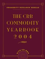 Cover of: The CRB Commodity Yearbook 2004 + CD (Crb Commodity Yearbook) | Inc. Commodity Research Bureau