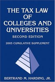 Cover of: The Tax Law of Colleges and Universities, 2005 Cumulative Supplement | Bertrand M. Harding