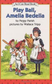 Cover of: Play Ball, Amelia Bedelia (I Can Read Book 2) | Peggy Parish