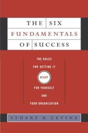 The Six Fundamentals of Success by Stuart Levine