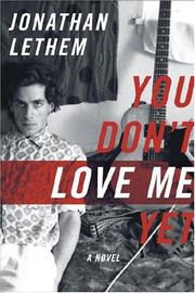 Cover of: You Don't Love Me Yet: A Novel