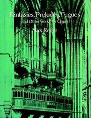 Cover of: Fantasies, Preludes, Fugues and Other Works for Organ