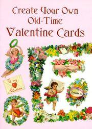Cover of: Create Your Own Old-Time Valentine Cards | Carol Belanger Grafton