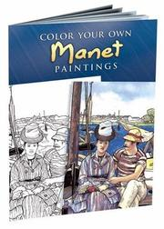 Cover of: Color Your Own Manet Paintings