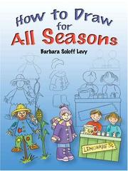 Cover of: How to Draw for All Seasons (How to Draw | Barbara Soloff Levy