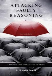 Cover of: Attacking Faulty Reasoning | T. Edward Damer