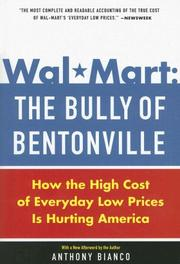 Cover of: Wal-Mart: The Bully of Bentonville: How the High Cost of Everyday Low Prices is Hurting America