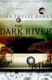 Cover of: The Dark River (Fourth Realm Trilogy, Book 2) | John Twelve Hawks
