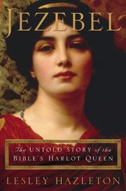 Cover of: Jezebel: the untold story of the Bible's harlot queen
