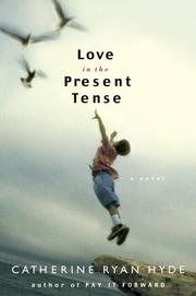Cover of: Love in the present tense: a novel