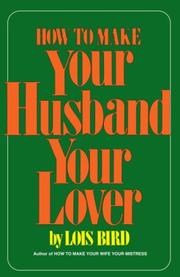 Cover of: How to Make Your Husband Your Lover